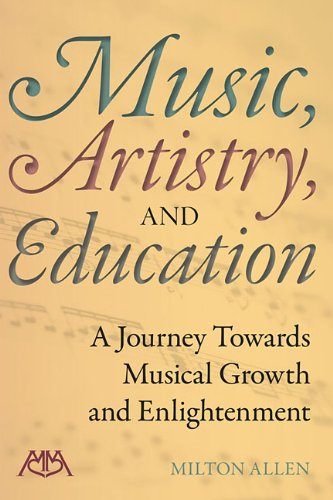 Music, Artistry and Education: A Journey Towards Musical Growth and Enlightenment