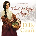The Cockney Angel Audiobook by Dilly Court Narrated by Annie Aldington