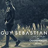 Guy Sebastian - Like A Drum (The Chainsmokers Remix)