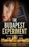 The Budapest Experiment: An International Thriller Novel