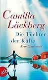 Die Töchter der Kälte: Kriminalroman (Fjällbacka-Krimis, Band 3)
