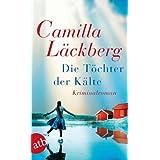 """Die T�chter der K�lte: Kriminalroman (Fj�llbacka-Krimis, Band 3)von """"Camilla L�ckberg"""""""
