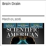 Brain Drain   Maiken Nedergaard,Steven A. Goldman