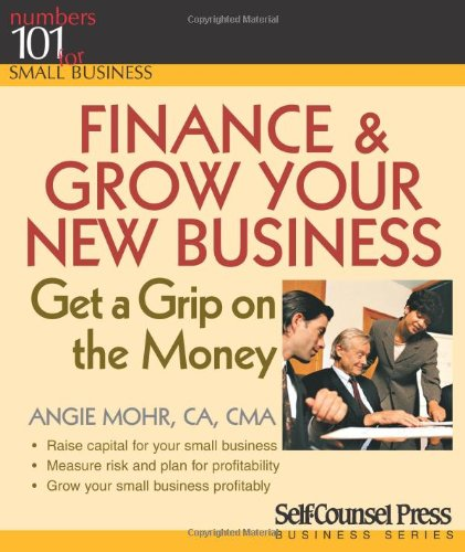 Finance & Grow Your New Business (101 for Small Business)