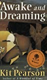 Awake and Dreaming (Novel) (014038166X) by Pearson, Kit
