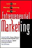 img - for Entrepreneurial Marketing: Lessons from Wharton's Pioneering MBA Course by Leonard M. Lodish, Howard Lee Morgan, Amy Kallianpur 1st edition (2001) Hardcover book / textbook / text book