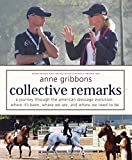 Collective Remarks: A Journey through the American Dressage Evolution: Where Its Been, Where We Are, and Where We Need to Be