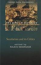 Secularism and Its Critics (Themes in Politics)
