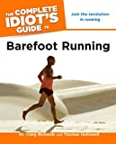img - for The Complete Idiot's Guide to Barefoot Running book / textbook / text book