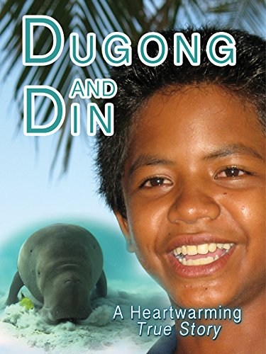 Dugong & Din: A True Story of a Boy and His Sea Cow