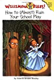 img - for Willimena Rules! Rule Book #4: How to (Almost) Ruin Your School Play (Bk. 4) by Valerie Wilson Wesley (2005-02-14) book / textbook / text book