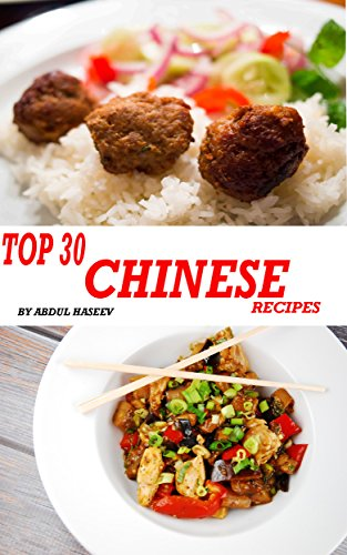 Top 30 Chinese Recipes | Get Top 30 Famous Chinese Recipes Now by Abdul Haseeb