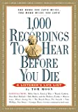 1,000 Recordings to Hear Before You Die (A 1,000..Before You Die Book)