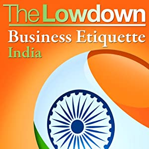 The Lowdown: Business Etiquette - India | [Michael Barnard]