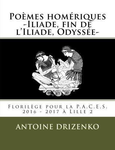Poèmes homériques -Iliade, fin de l'Iliade, Odyssée-