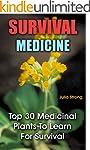 Survival Medicine: Top 30 Medicinal P...