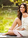 The Honest Life: Living Naturally, Stylishly, and True to You