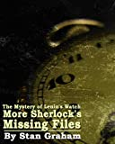 Sherlock Holmes and The Mystery of Lenin's Pocket Watch (Sherlock's Missing Files)