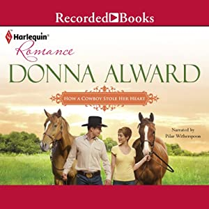 How a Cowboy Stole Her Heart | [Donna Alward]