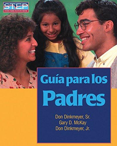 Guia para los Padres/The Parent's Handbook: Preparacion Sistematica Para Educar Bien a Los Hijos (Step: Systematic Training for Effective Parenting (Step Publishers))