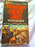 img - for THROUGH ENEMY LINES: Escape from a Viet Cong Prison Camp; I Ran the Yangtze Gauntlet; Mass Bustout from Mindoro POW Camp; The Great Sea Escape; The German Who Fought the Nazis; The Spy Who Saved Guadalcanal; Winston Churchill's Daring Escape book / textbook / text book