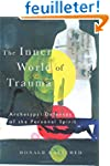The Inner World of Trauma: Archetypal...