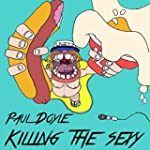 Killing the Sexy [Explicit]
