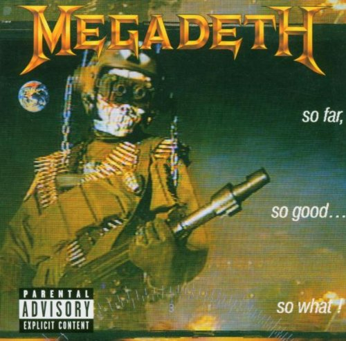 So Far So Good So What by Megadeth