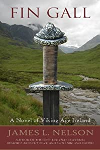 Fin Gall: A Novel Of Viking Age Ireland by James L. Nelson ebook deal