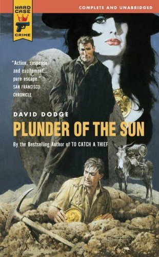 Plunder of the Sun (Hard Case Crime Novels) by Dodge, David(March 29, 2011) Mass Market Paperback (Plunder Of The Sun David Dodge compare prices)