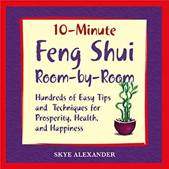 10 minute feng shui room by room hundreds of easy tips for Simple feng shui tips