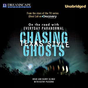 Chasing Ghosts, Texas Style: On the Road with Everyday Paranormal | [Barry Klinge, Brad Klinge]