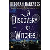 A Discovery of Witches: A Novel (All Souls Trilogy Book 1) ~ Deborah Harkness