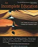 An Incomplete Education Third Edition [Paperback] by Jones, Judy