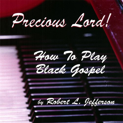 Precious Lord! How to Play Black Gospel; Double Cd Set