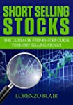 Short Selling Stocks: The Ultimate St...