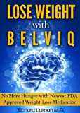 img - for Lose Weight with Belviq: No More Hunger with the Newest FDA Approved Weight Loss Medication book / textbook / text book