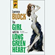 The Girl with the Long Green Heart: A Hard Case Crime Novel | [Lawrence Block]
