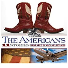 The Americans: 11 True Stories of Challenge and Wonder (       UNABRIDGED) by Michael Fuller, David Vachon, Paul Chrastina, Rick Bromer Narrated by Michael Holmes