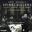 Doug Bradley's Spinechillers Volume 13: Classic Horror Short Stories (       UNABRIDGED) by H. P. Lovecraft, M. R. James, Edgar Allan Poe,  Saki Narrated by Doug Bradley, Jeffery Combs