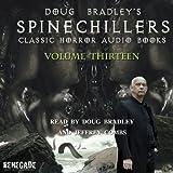 Doug Bradleys Spinechillers Volume 13: Classic Horror Short Stories
