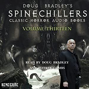 Doug Bradley's Spinechillers Volume 13: Classic Horror Short Stories | [H. P. Lovecraft, M. R. James, Edgar Allan Poe, Saki]
