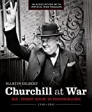 "Churchill at War: His ""Finest Hour"" in Photographs"