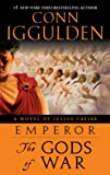 img - for Emperor: The Gods of War: A Novel of Julius Caesar book / textbook / text book