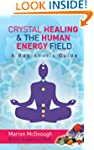 Crystal Healing & The Human Energy Fi...
