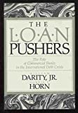 img - for The Loan Pushers: The Role of Commercial Banks in the International Debt Crisis book / textbook / text book