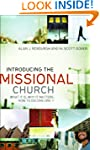 Introducing the Missional Church: Wha...