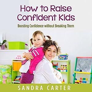 How to Raise Confident Kids Audiobook