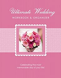 The Ultimate Wedding Workbook & Organizer