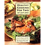 Healthy Cooking for Two (or Just You): Low-Fat Recipes with Half the Fuss and Double the Tasteby Frances Price